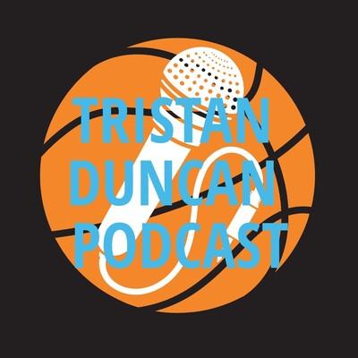 Tristan Duncan Podcast