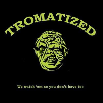 Tromatized