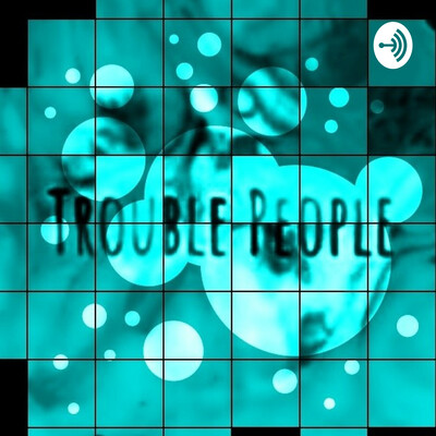 Trouble People