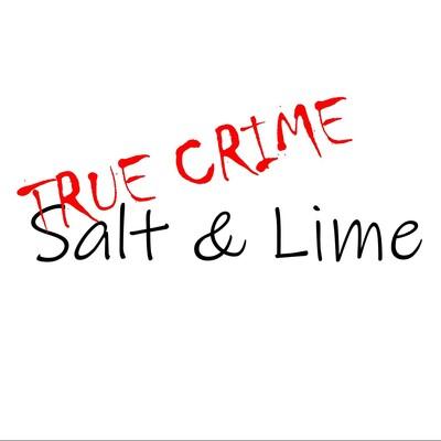 True Crime Salt & Lime