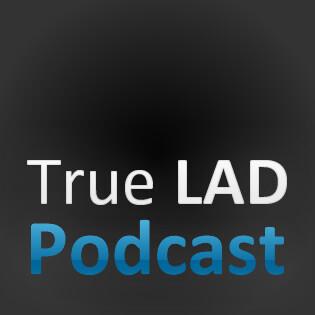 True LAD Podcast