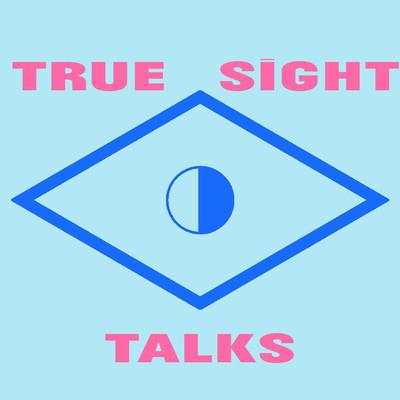 True Sight Talks