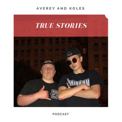 True Stories with Averey & Kole