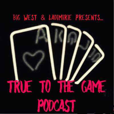 True To The Game podcast