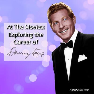 At The Movies: Exploring The Career of Danny Kaye