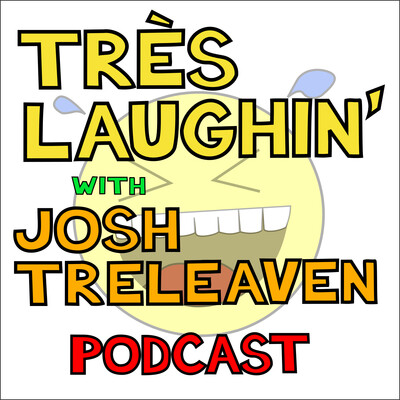 Très Laughin' with Josh TreLeaven