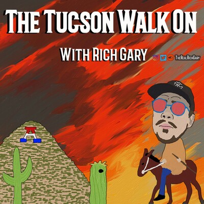The Tucson Walk On With Rich Gary