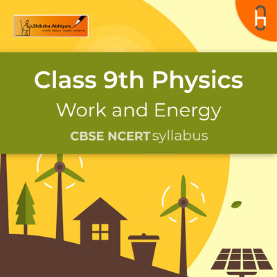 Work | CBSE | Class 9 | Physics | Work and Energy
