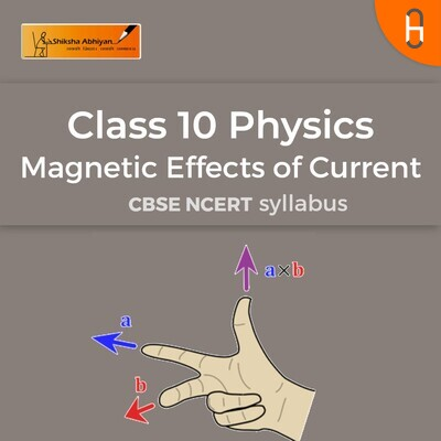 Part 3 Theory | CBSE | Class 10 | Physics | Magnetic Effects of Current