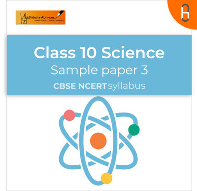 Sample Paper 3 | CBSE | Class 10 | Science Paper |