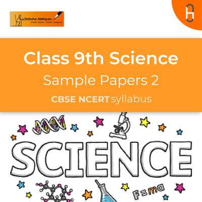 Sample Paper 2 | CBSE | Class 9 | Science Paper |
