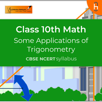 Theory 1 | CBSE | Class 10 | Math | Some Applications of Trigonometry