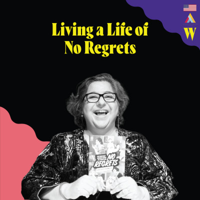 Episode 10 - Living a Life of No Regrets