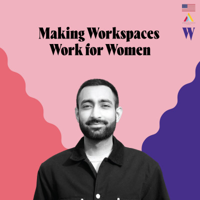 Episode 12 - Making Workspaces Work for Women