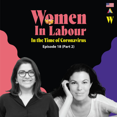 Episode 19 - Women & Work in the Time of Coronavirus (Part 2)