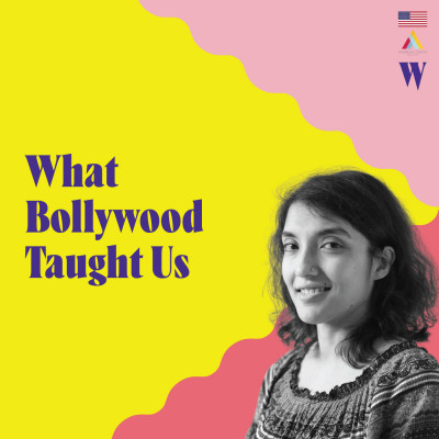 Episode 20 - What Bollywood Taught Us