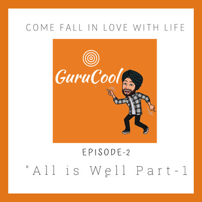 S1EP2-ALL IS WELL (Part-1).......
