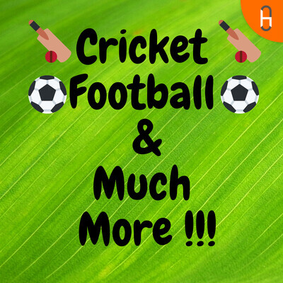 Cricket Football and Much More !!!