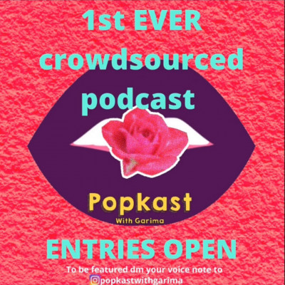 First Ever Crowdsourced Podcast! Get Featured on Popkast