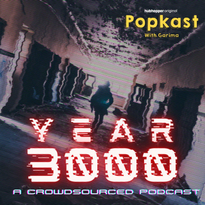 Year 3000 - A Crowd Sourced Podcast