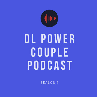 DL Power Couple Podcast