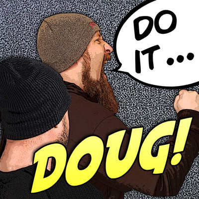 Do It Doug! Podcast