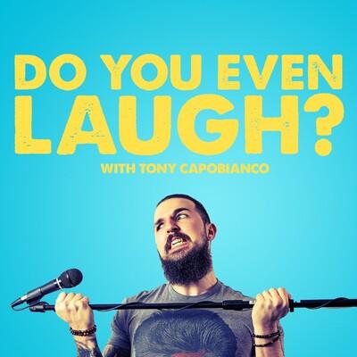 Do You Even Laugh?