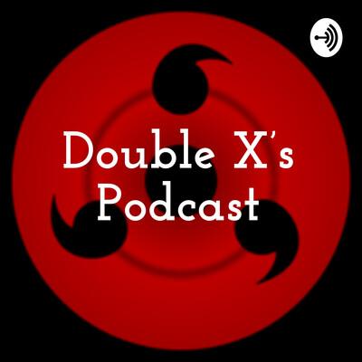 Double X's Podcast