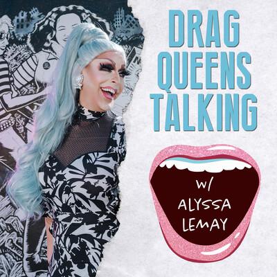 Drag Queens Talking