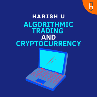 Earn while you sleep - Algorithmic Trading and Cryptocurrency