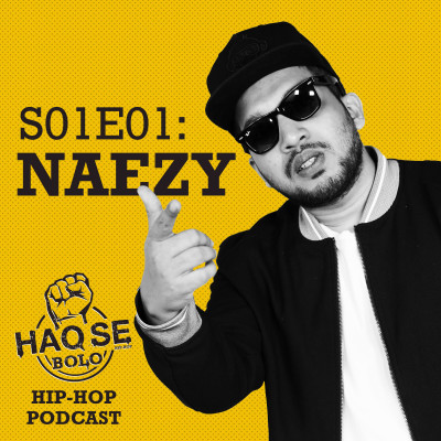 S01E01 Naezy | Haq Se Bolo Podcast