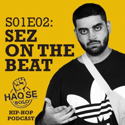 S01E02 Sez On The Beat | Haq Se Bolo Podcast
