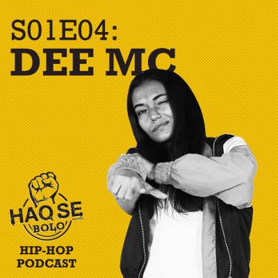 S01E04 Dee MC | Haq Se Bolo Podcast