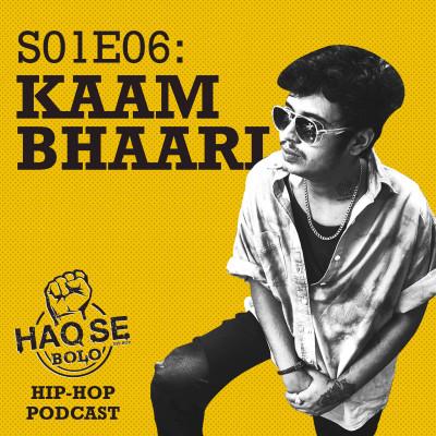 S01E06 Kaam Bhaari | Haq Se Bolo Podcast