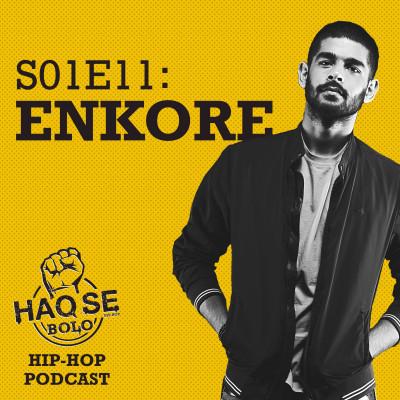 S01E11 Enkore | Haq Se Bolo Podcast