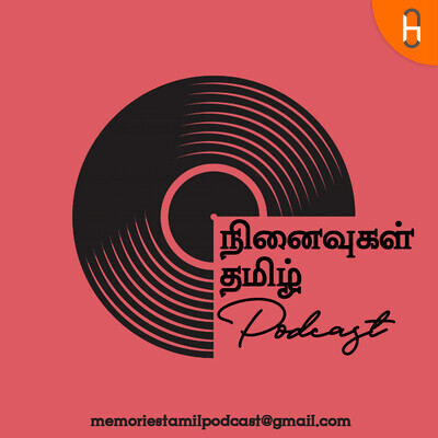 Ninaivugal Tamil Podcast
