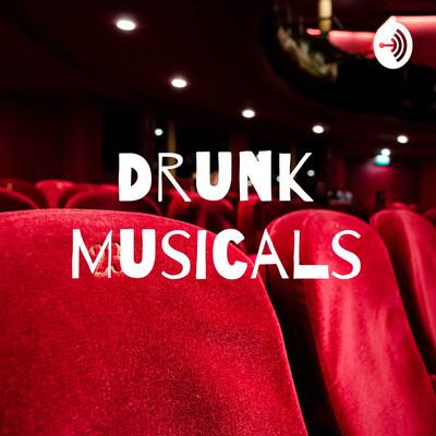 Drunk Musicals