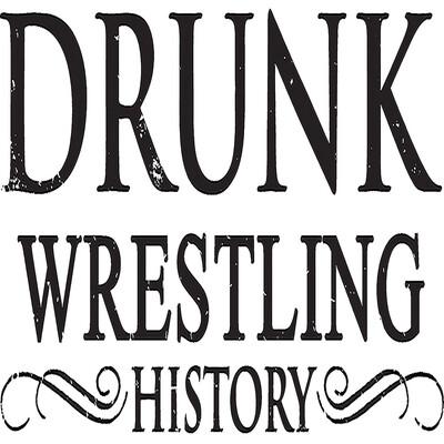 Drunk Wrestling History
