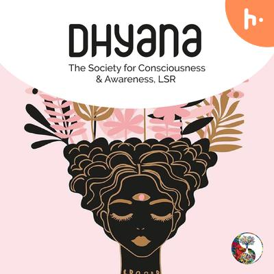 DHYANA: The Society For Consciousness And Awareness