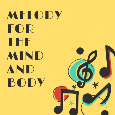 Melody For The Mind And Body