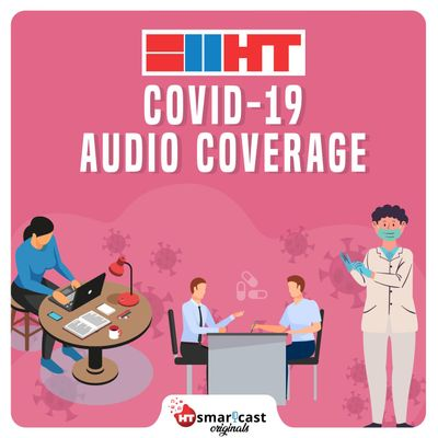 HT media: Covid-19 Audio Coverage