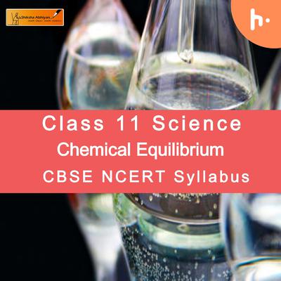 Theory Set 1 |CBSE Class 11 | Chemistry | Chemical Equilibrium