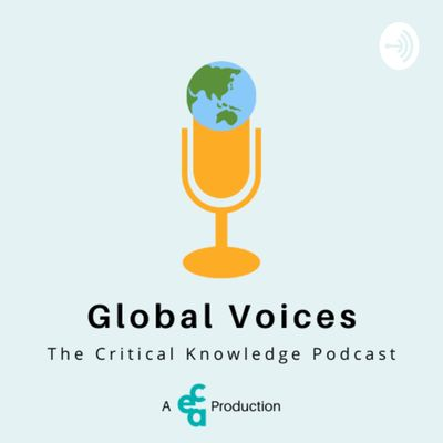 CEA Global Voices: The Critical Knowledge Podcast