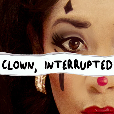 Clown, Interrupted with KiKi Maroon