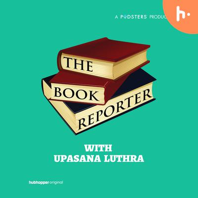 The Book Reporter with Upasana Luthra