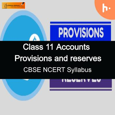 Theory Set | CBSE | Class 11 | Accountancy | Provisions and Reserves