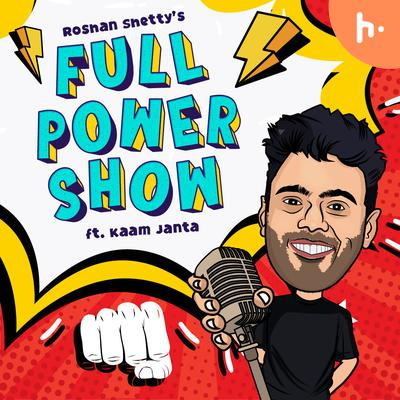 Roshan Shetty's Full Power Show feat. Kaam Janta