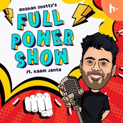Roshan Shetty's Full Power Show feat. Kaam Janta