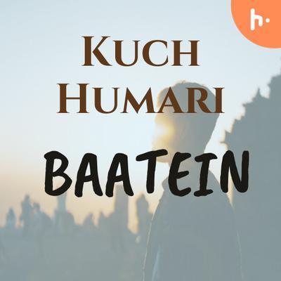 KUCH HUMARI BAATEIN