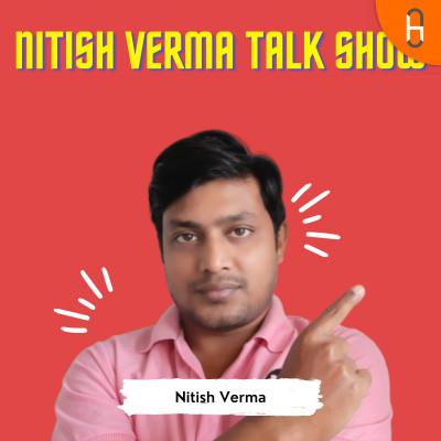 Nitish Verma Talk Show
